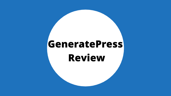 GeneratePress Review – Is It The Best Fast WordPress Theme In 2020?