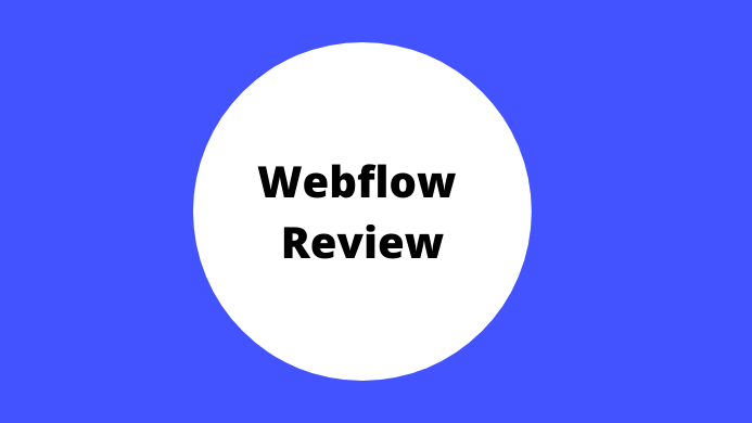 Webflow Review 2020 – Is It Worth Using To Build A Website?