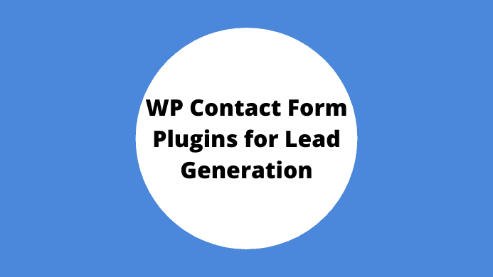 Best WordPress Contact Form Plugins For Massive Lead Generation